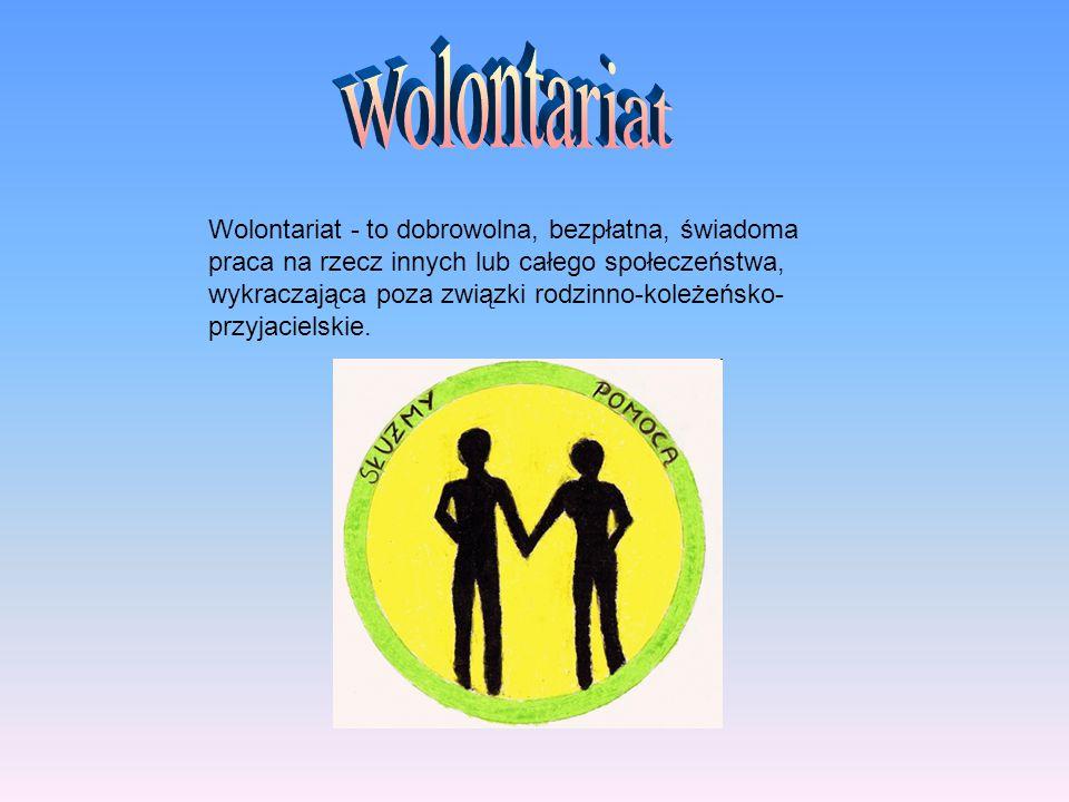 Wolontariat w Polsce Wolontariat w Polsce powojennej ograniczał się do Związku Harcerstwa Polskiego oraz ruchów czy organizacji kościelnych, jednak od 1990 r.