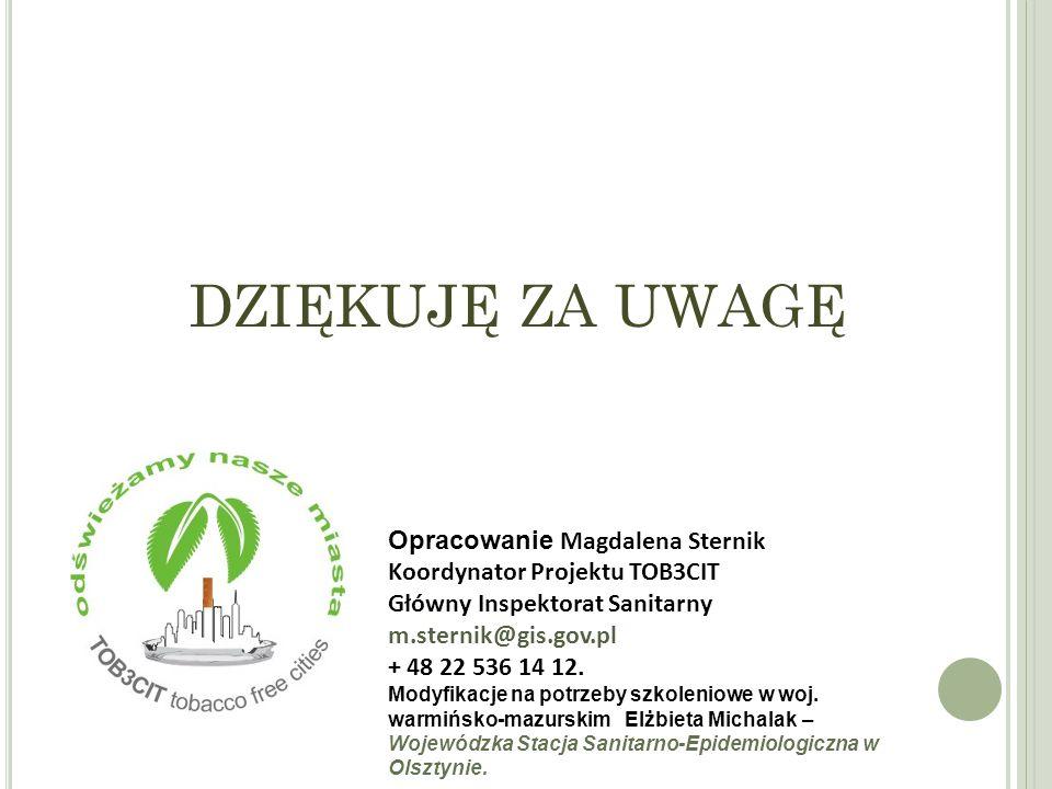 DZIĘKUJĘ ZA UWAGĘ Opracowanie Magdalena Sternik Koordynator Projektu TOB3CIT Główny Inspektorat Sanitarny m.sternik@gis.gov.pl + 48 22 536 14 12.