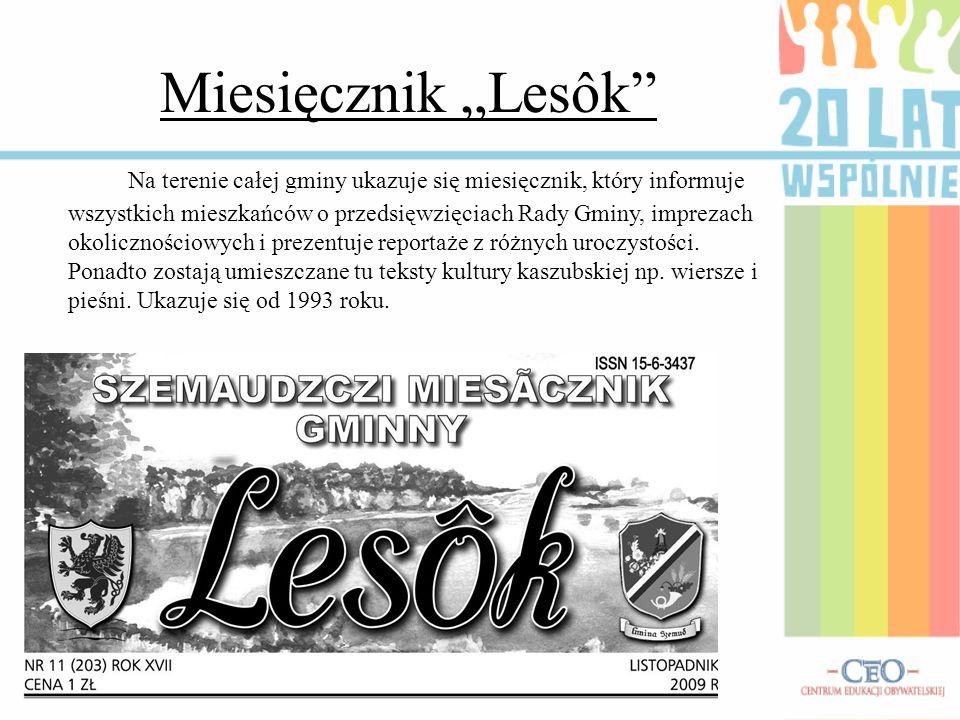 """Miesięcznik """"Lesôk"""" Na terenie całej gminy ukazuje się miesięcznik, który informuje wszystkich mieszkańców o przedsięwzięciach Rady Gminy, imprezach o"""