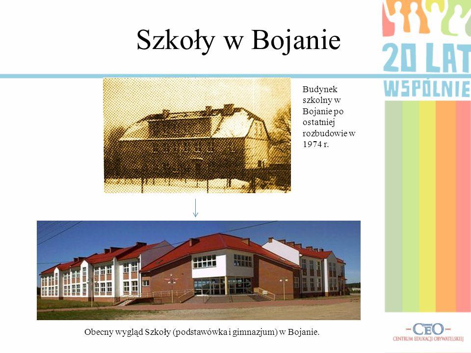 Szkoły w Bojanie Budynek szkolny w Bojanie po ostatniej rozbudowie w 1974 r. Obecny wygląd Szkoły (podstawówka i gimnazjum) w Bojanie.