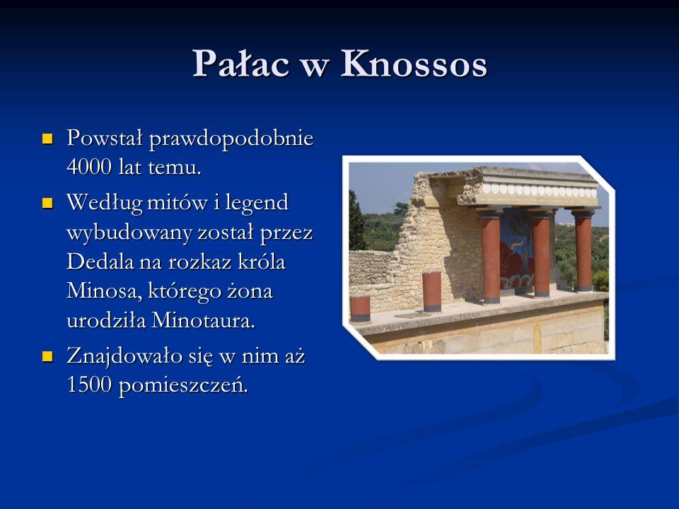 Pałac w Knossos Powstał prawdopodobnie 4000 lat temu. Powstał prawdopodobnie 4000 lat temu. Według mitów i legend wybudowany został przez Dedala na ro