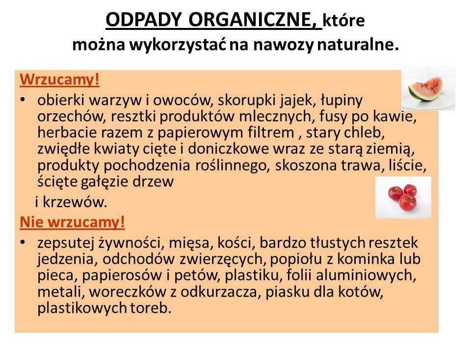 ODPADY ORGANICZNE, które można wykorzystać na nawozy naturalne.