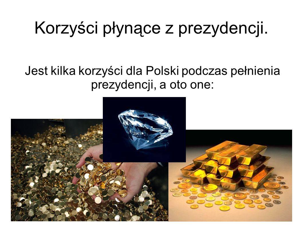 Korzyści płynące z prezydencji. Jest kilka korzyści dla Polski podczas pełnienia prezydencji, a oto one: