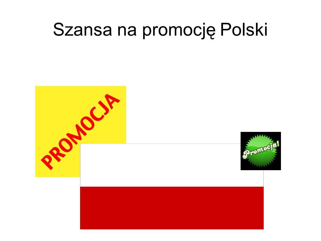 Szansa na promocję Polski