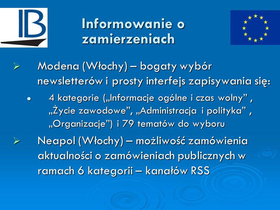 """Informowanie o zamierzeniach  Modena (Włochy) – bogaty wybór newsletterów i prosty interfejs zapisywania się: 4 kategorie (""""Informacje ogólne i czas wolny , """"Życie zawodowe , """"Administracja i polityka , """"Organizacje ) i 79 tematów do wyboru 4 kategorie (""""Informacje ogólne i czas wolny , """"Życie zawodowe , """"Administracja i polityka , """"Organizacje ) i 79 tematów do wyboru  Neapol (Włochy) – możliwość zamówienia aktualności o zamówieniach publicznych w ramach 6 kategorii – kanałów RSS"""