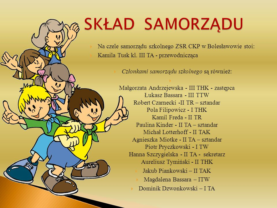  Na czele samorządu szkolnego ZSR CKP w Bolesławowie stoi:  Kamila Tusk kl.