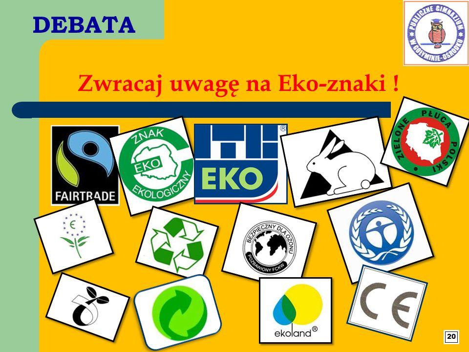DEBATA Zwracaj uwagę na Eko-znaki !