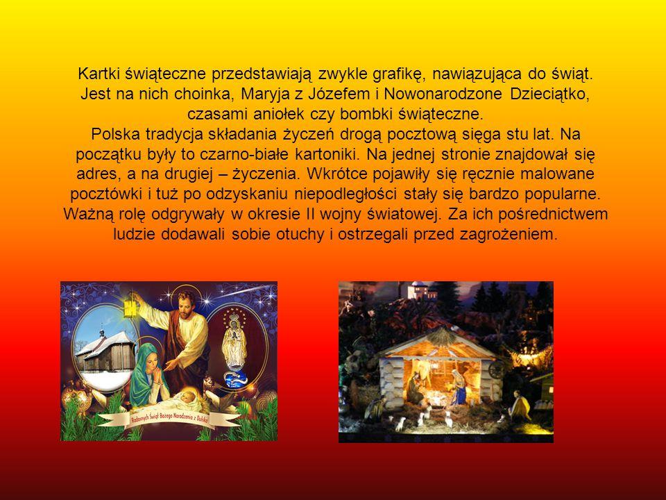 Kartki świąteczne przedstawiają zwykle grafikę, nawiązująca do świąt. Jest na nich choinka, Maryja z Józefem i Nowonarodzone Dzieciątko, czasami anioł