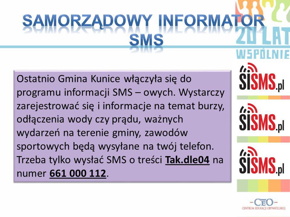 Ostatnio Gmina Kunice włączyła się do programu informacji SMS – owych.