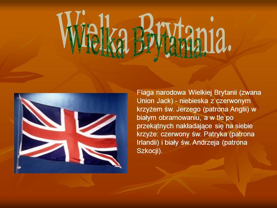 Flaga narodowa Wielkiej Brytanii (zwana Union Jack) - niebieska z czerwonym krzyżem św. Jerzego (patrona Anglii) w białym obramowaniu, a w tle po prze