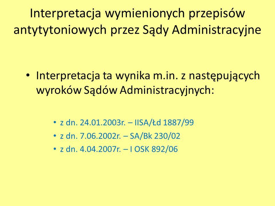 Interpretacja wymienionych przepisów antytytoniowych przez Sądy Administracyjne Interpretacja ta wynika m.in. z następujących wyroków Sądów Administra