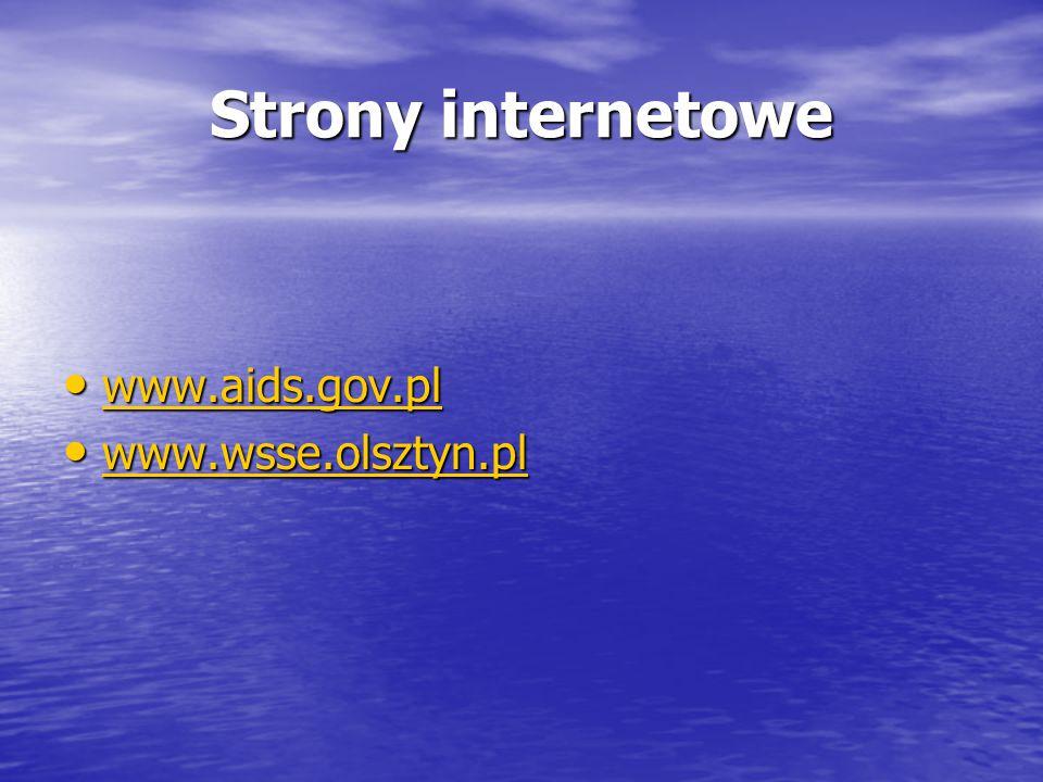 Strony internetowe www.aids.gov.pl www.aids.gov.pl www.aids.gov.pl www.wsse.olsztyn.pl www.wsse.olsztyn.pl www.wsse.olsztyn.pl