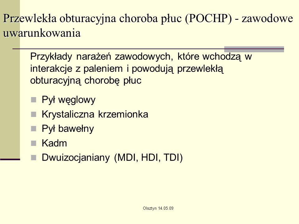 Olsztyn 14.05.09 Przewlekła obturacyjna choroba płuc (POCHP) - zawodowe uwarunkowania Przykłady narażeń zawodowych, które wchodzą w interakcje z palen