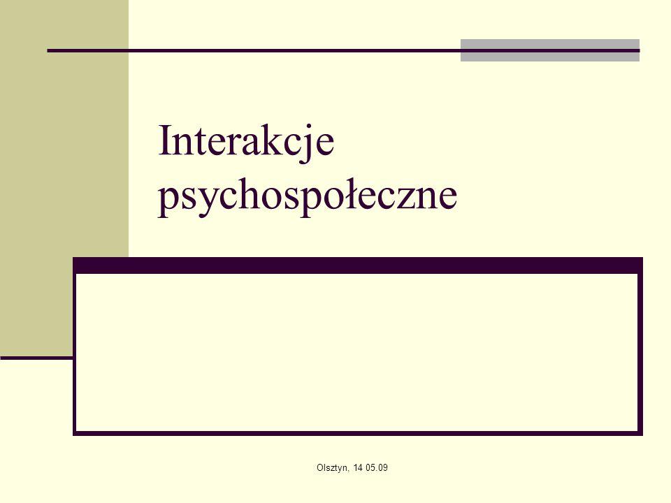 Olsztyn, 14 05.09 Interakcje psychospołeczne
