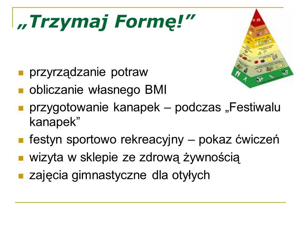 """""""Trzymaj Formę! Projekty opracowane przez szkoły Gimnazjum 7 trzyma formę – Gimnazjum Nr 7 ul."""