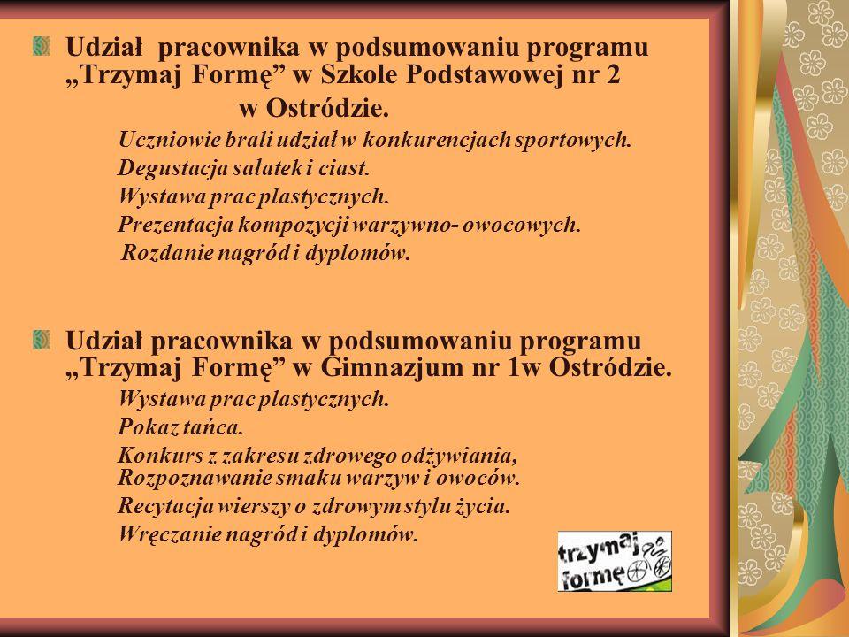 """Udział pracownika w podsumowaniu programu """"Trzymaj Formę w Szkole Podstawowej nr 2 w Ostródzie."""