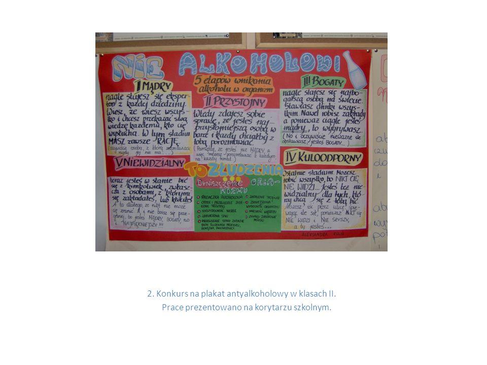 2. Konkurs na plakat antyalkoholowy w klasach II. Prace prezentowano na korytarzu szkolnym.