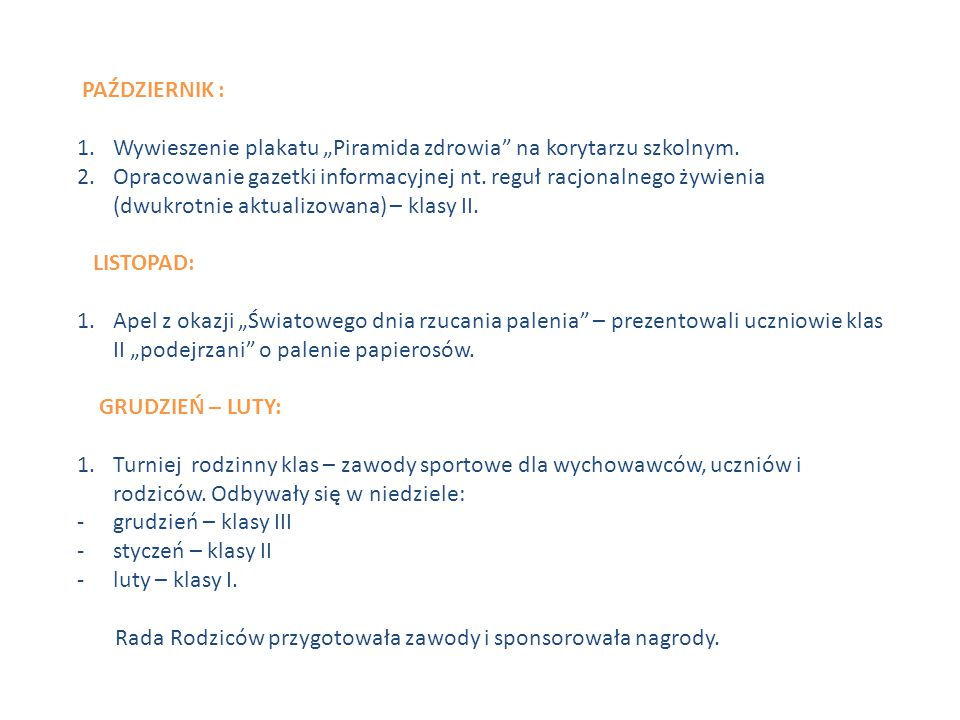 """PAŹDZIERNIK : 1.Wywieszenie plakatu """"Piramida zdrowia"""" na korytarzu szkolnym. 2.Opracowanie gazetki informacyjnej nt. reguł racjonalnego żywienia (dwu"""
