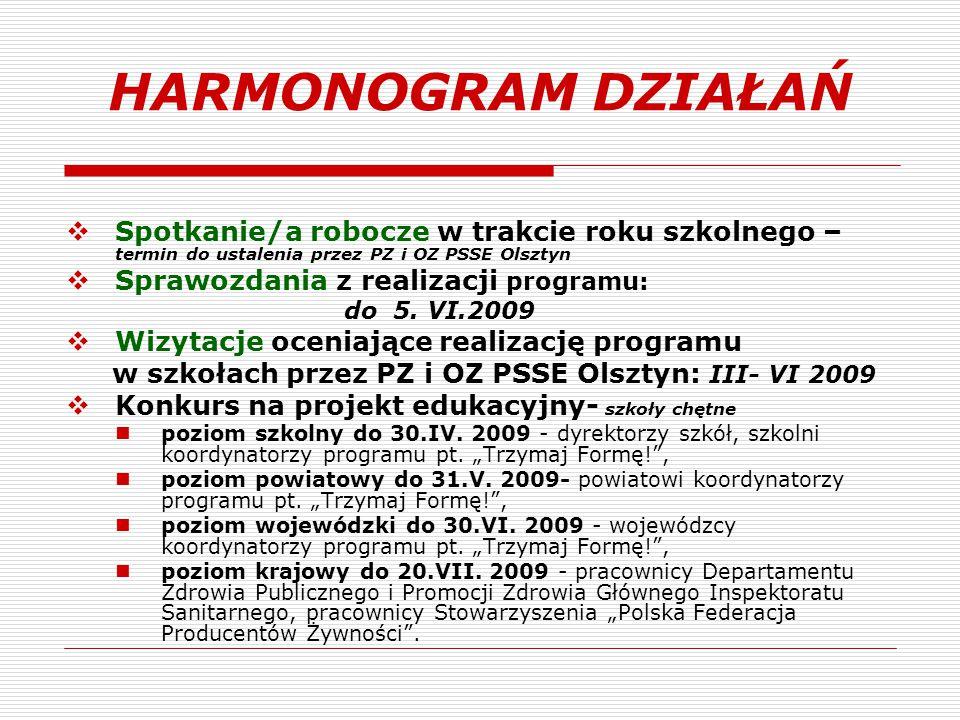  Spotkanie/a robocze w trakcie roku szkolnego – termin do ustalenia przez PZ i OZ PSSE Olsztyn  Sprawozdania z realizacji programu: do 5. VI.2009 