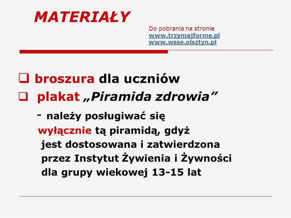 """ broszura dla uczniów  plakat """"Piramida zdrowia"""" - należy posługiwać się wyłącznie tą piramidą, gdyż jest dostosowana i zatwierdzona przez Instytut"""