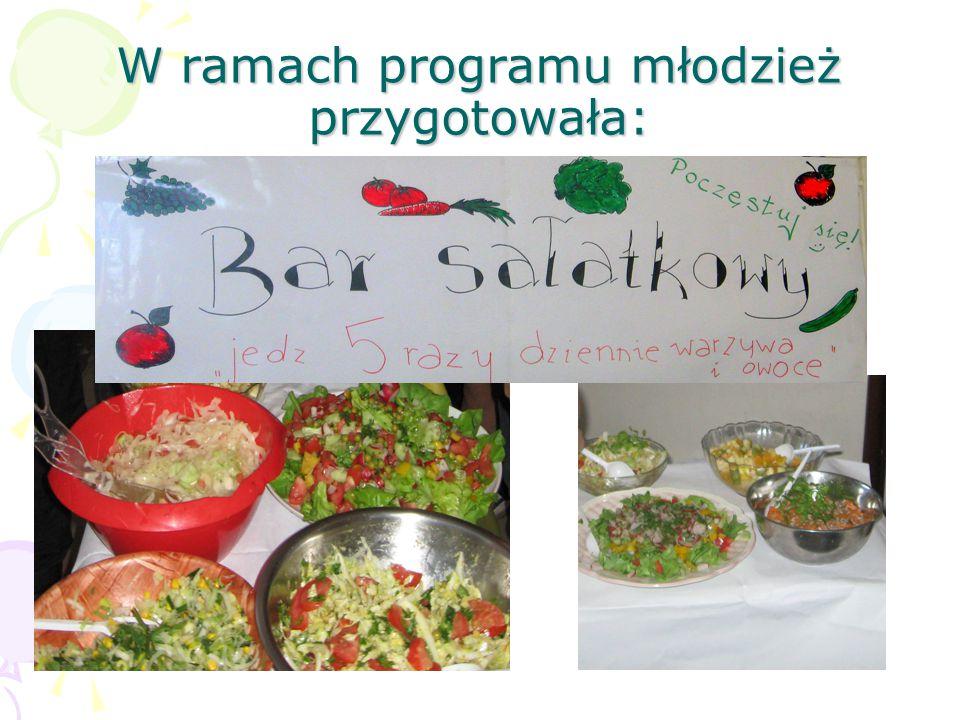 W ramach programu młodzież przygotowała: Bary sałatkowe