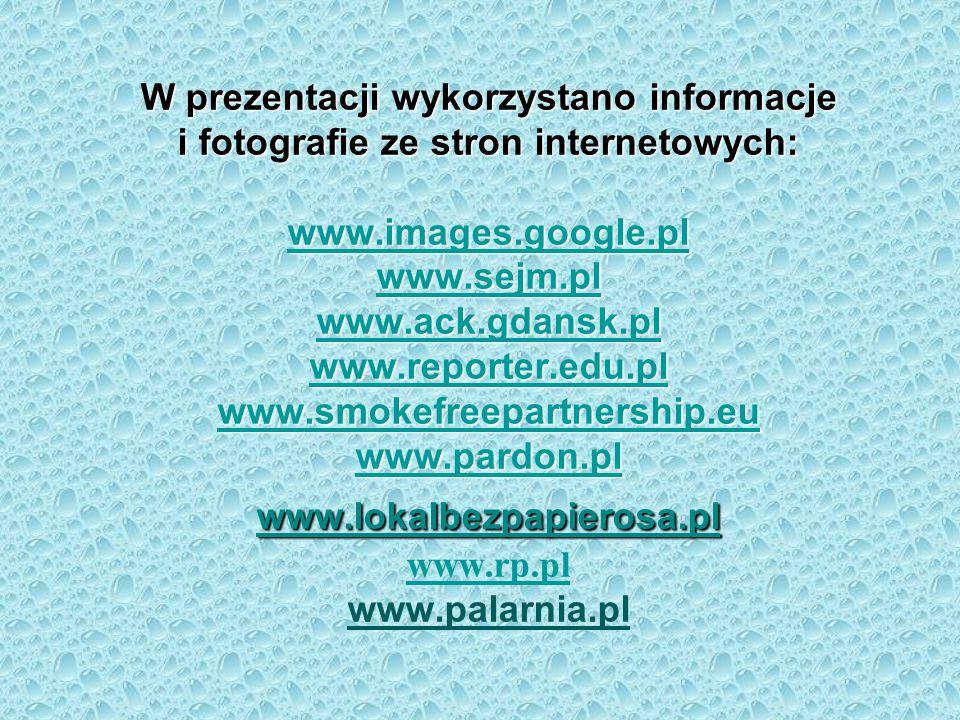 W prezentacji wykorzystano informacje i fotografie ze stron internetowych: www.images.google.pl www.sejm.pl www.ack.gdansk.pl www.reporter.edu.pl www.