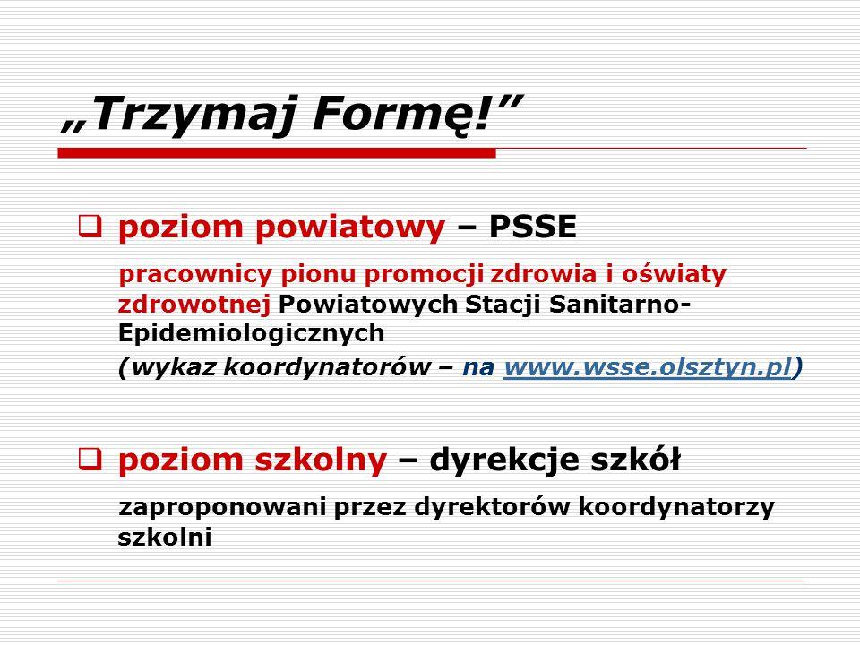 """""""Trzymaj Formę!""""  poziom powiatowy – PSSE pracownicy pionu promocji zdrowia i oświaty zdrowotnej Powiatowych Stacji Sanitarno- Epidemiologicznych (wy"""