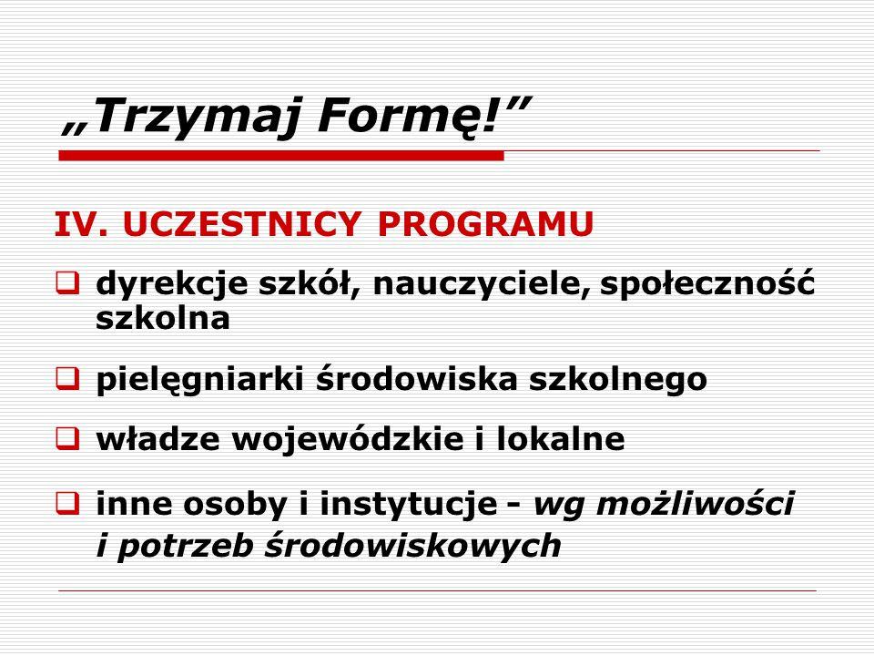 """""""Trzymaj Formę! Informacje na temat metody projektu są zamieszczone na www.wsse.olsztyn.pl - w części poświęconej """"Trzymaj formę www.wsse.olsztyn.pl Na www.wsse.olsztyn.pl są takżewww.wsse.olsztyn.pl zamieszczone materiały nadesłane przez szkoły, które realizowały I i II edycję programu"""