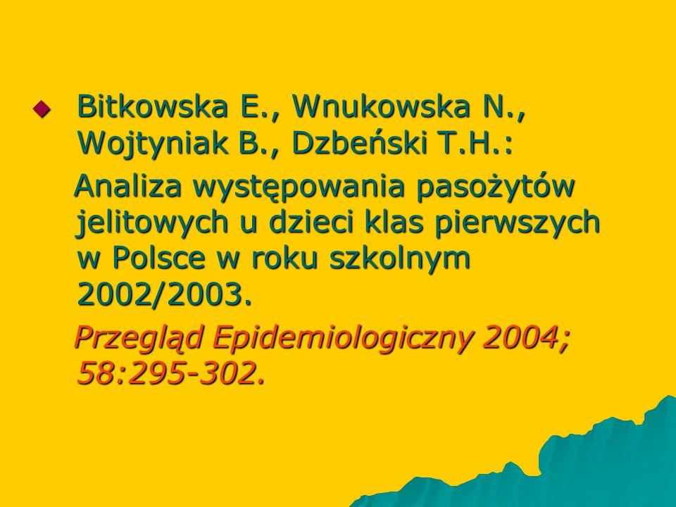  Bitkowska E., Wnukowska N., Wojtyniak B., Dzbeński T.H.: Analiza występowania pasożytów jelitowych u dzieci klas pierwszych w Polsce w roku szkolnym