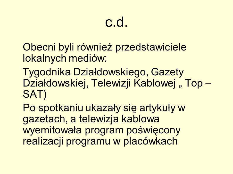 """c.d. Obecni byli również przedstawiciele lokalnych mediów: Tygodnika Działdowskiego, Gazety Działdowskiej, Telewizji Kablowej """" Top – SAT) Po spotkani"""