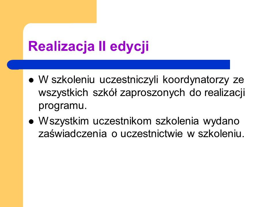 Realizacja II edycji W szkoleniu uczestniczyli koordynatorzy ze wszystkich szkół zaproszonych do realizacji programu. Wszystkim uczestnikom szkolenia