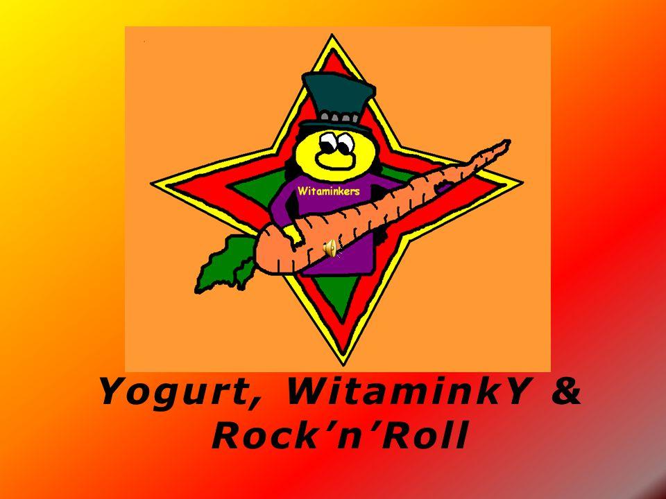 Yogurt, WitaminkY & Rock'n'Roll
