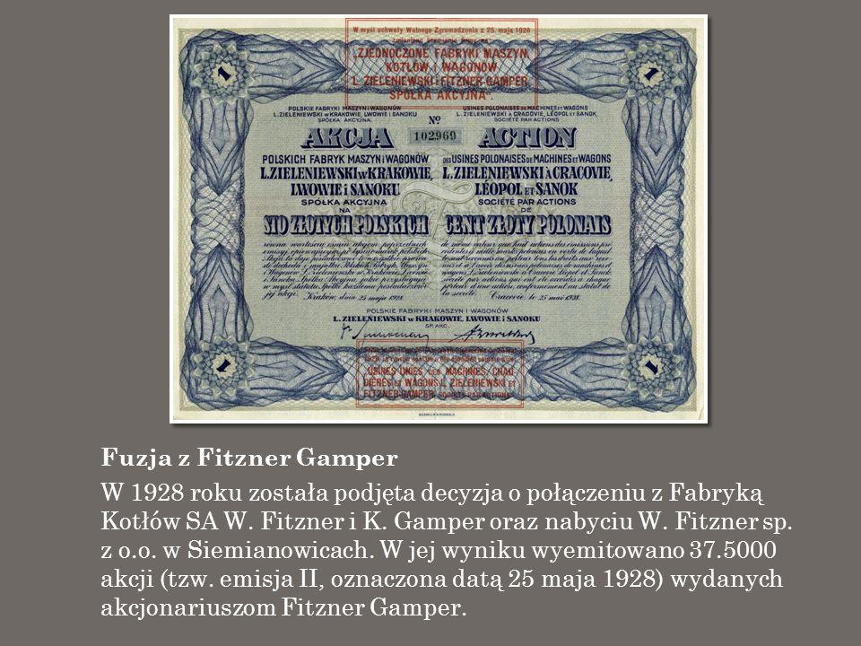 Fuzja z Fitzner Gamper W 1928 roku została podjęta decyzja o połączeniu z Fabryką Kotłów SA W. Fitzner i K. Gamper oraz nabyciu W. Fitzner sp. z o.o.