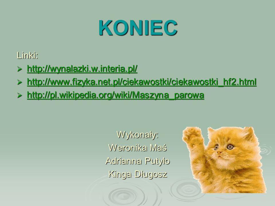 KONIEC Linki:  http://wynalazki.w.interia.pl/ http://wynalazki.w.interia.pl/  http://www.fizyka.net.pl/ciekawostki/ciekawostki_hf2.html http://www.f