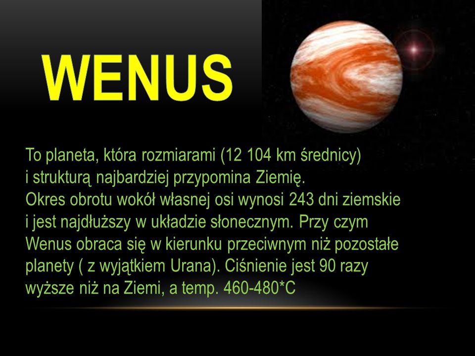 To planeta, która rozmiarami (12 104 km średnicy) i strukturą najbardziej przypomina Ziemię.