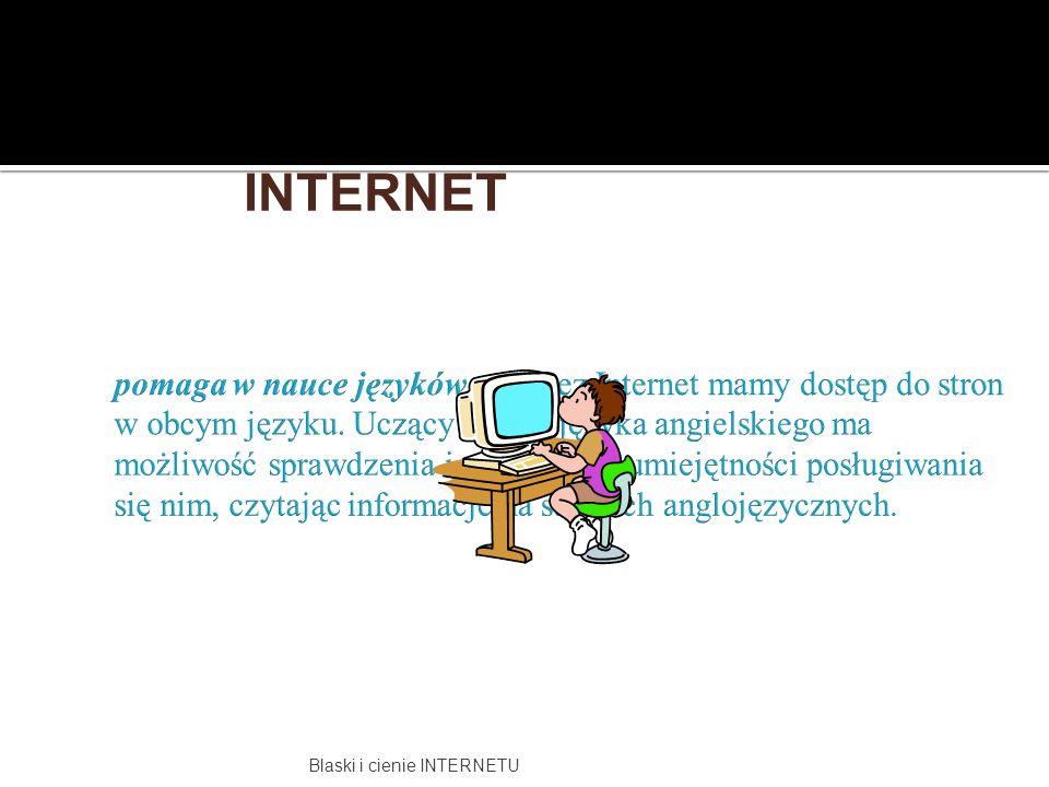 Blaski i cienie INTERNETU INTERNET
