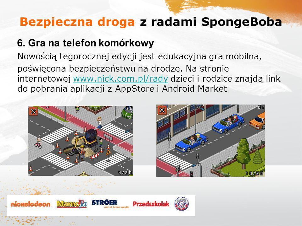 Nowością tegorocznej edycji jest edukacyjna gra mobilna, poświęcona bezpieczeństwu na drodze. Na stronie internetowej www.nick.com.pl/rady dzieci i ro