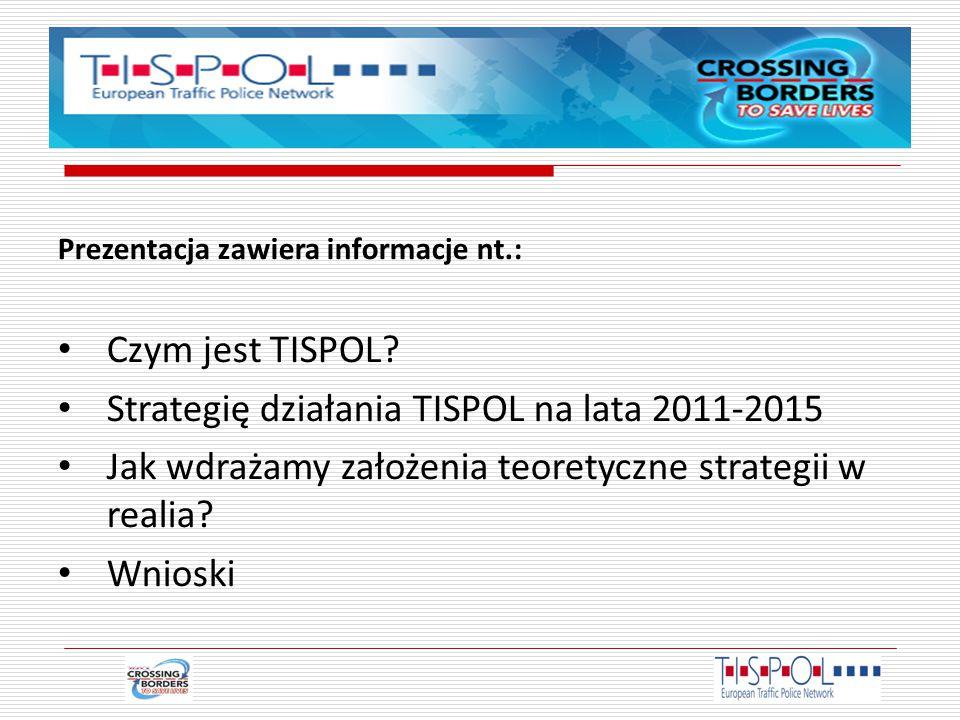 """FilozofiaTISPOL TISPOL jest """"za działaniami, a nie """"gadaniem"""