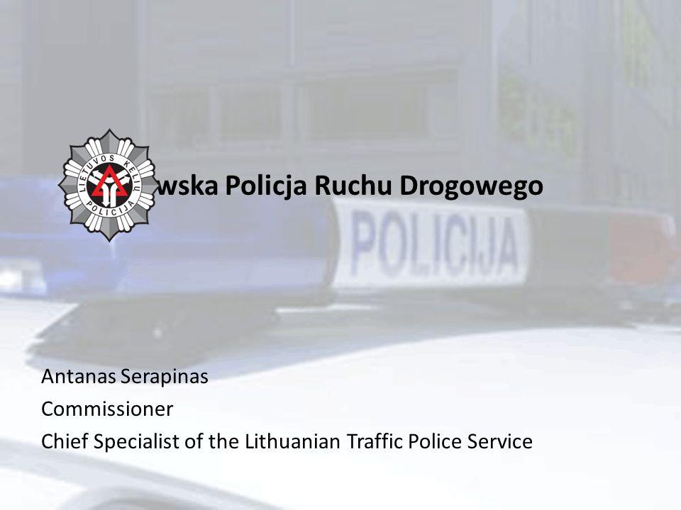 Litewska Policja Ruchu Drogowego Antanas Serapinas Commissioner Chief Specialist of the Lithuanian Traffic Police Service