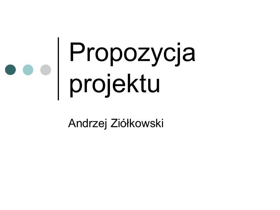 Propozycja projektu Andrzej Ziółkowski