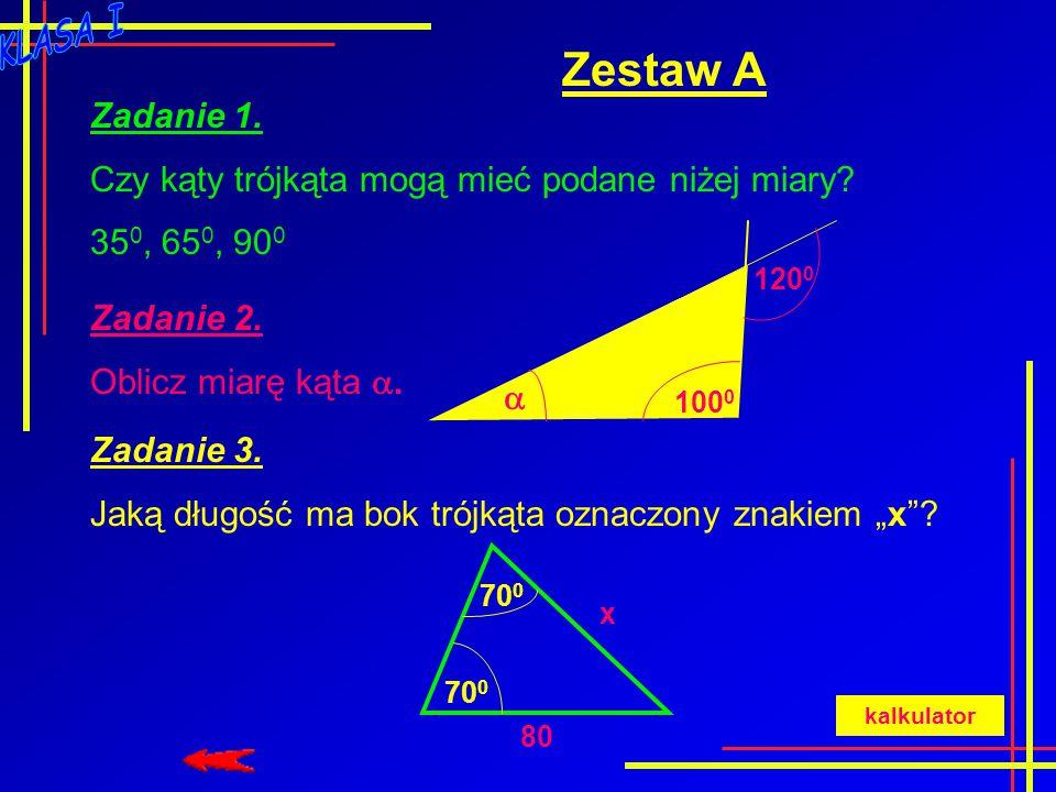 Zestaw A Zadanie 1.Czy kąty trójkąta mogą mieć podane niżej miary.