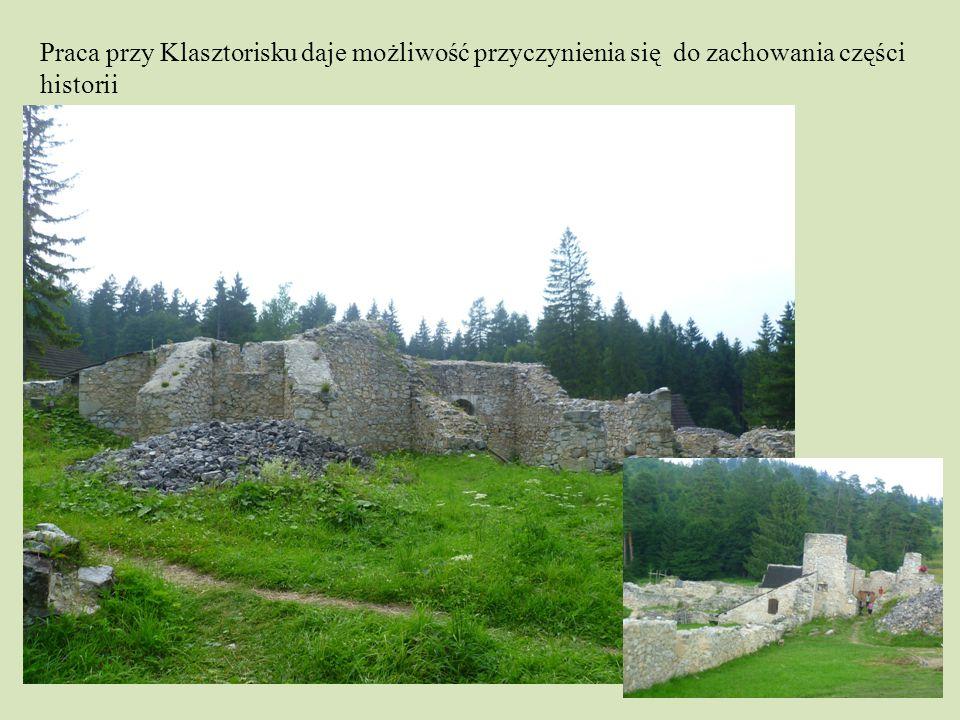 Praca przy Klasztorisku daje możliwość przyczynienia się do zachowania części historii