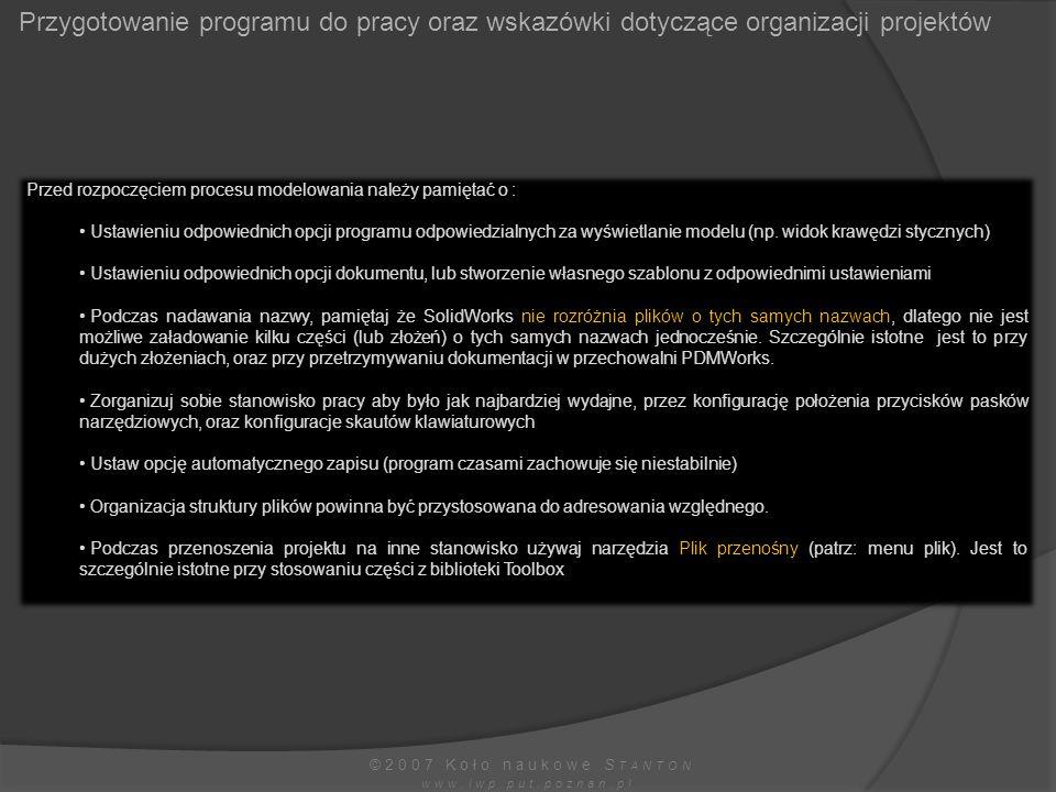©2007 Koło naukowe S TANTON www.iwp.put.poznan.pl Przygotowanie programu do pracy oraz wskazówki dotyczące organizacji projektów Przed rozpoczęciem pr
