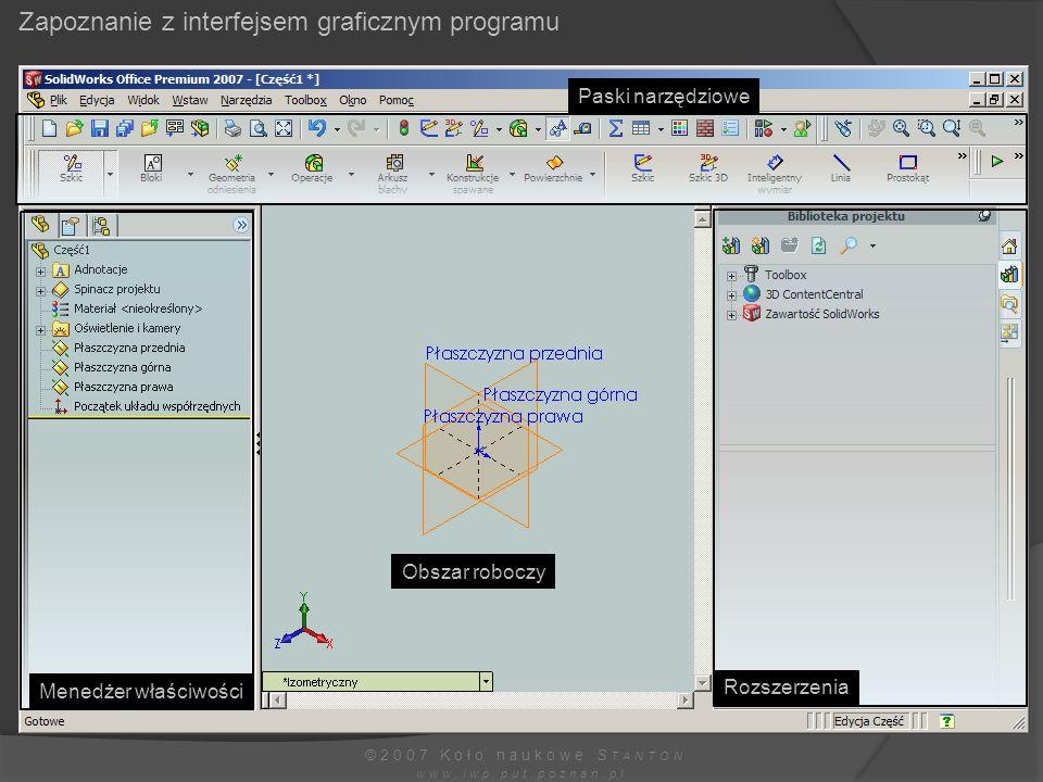 Zapoznanie z interfejsem graficznym programu ©2007 Koło naukowe S TANTON www.iwp.put.poznan.pl Paski narzędziowe Menedżer właściwości Rozszerzenia Obs