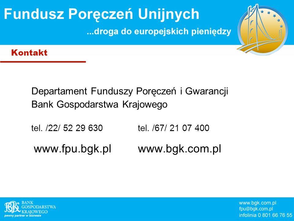 Kontakt Departament Funduszy Poręczeń i Gwarancji Bank Gospodarstwa Krajowego tel.