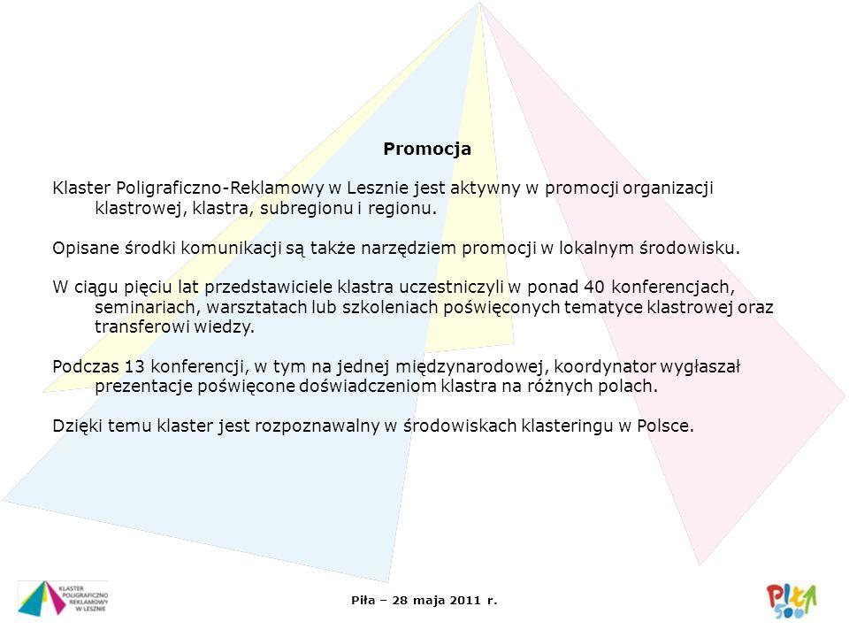 Piła – 28 maja 2011 r. Promocja Klaster Poligraficzno-Reklamowy w Lesznie jest aktywny w promocji organizacji klastrowej, klastra, subregionu i region