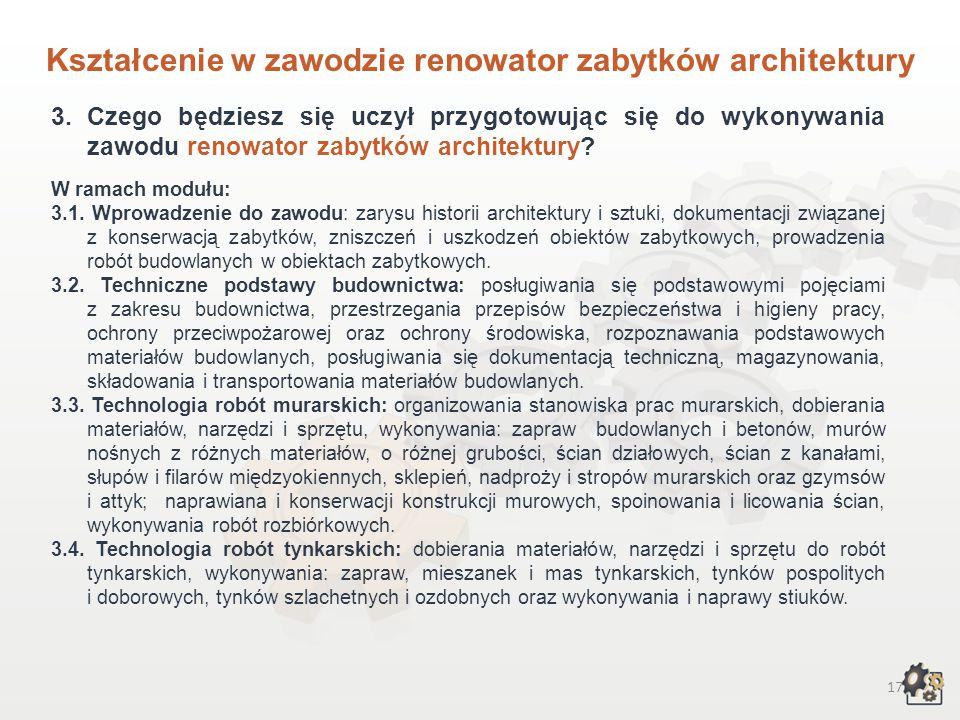 16 Kształcenie w zawodzie renowator zabytków architektury 1.Aby pracować w zawodzie renowator zabytków architektury, możesz: 1.1. Jako absolwent trzyl