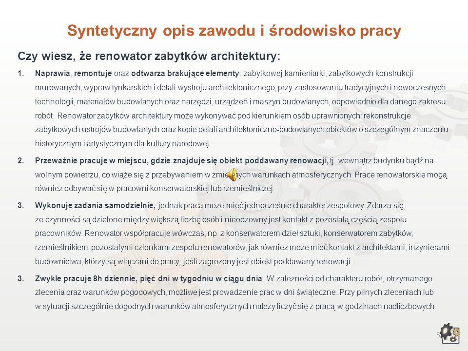 2 RENOWATOR ZABYTKÓW ARCHITEKTURY Multimedialna charakterystyka zawodu Nazwa zawodu: RENOWATOR ZABYTKÓW ARCHITEKTURY Kod zawodu w klasyfikacji szkolni