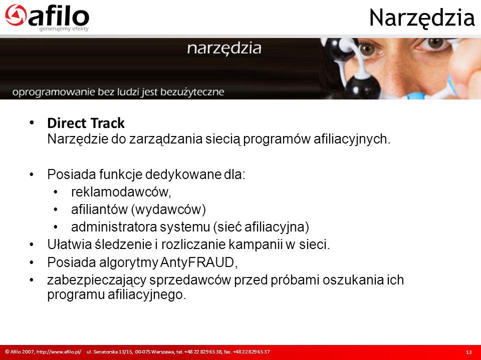 Narzędzia © Afilo 2007, http://www.afilo.pl/ ul. Senatorska 13/15, 00-075 Warszawa, tel. +48 22 829 65 38, fax. +48 22 829 65 37 13 Direct Track Narzę