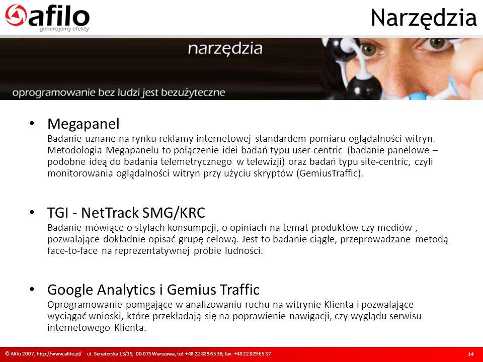Narzędzia © Afilo 2007, http://www.afilo.pl/ ul. Senatorska 13/15, 00-075 Warszawa, tel. +48 22 829 65 38, fax. +48 22 829 65 37 14 Megapanel Badanie